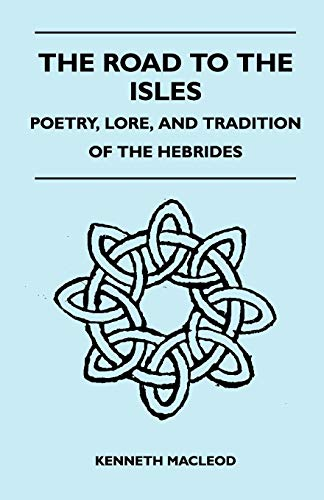 9781446519271: The Road to the Isles - Poetry, Lore, and Tradition of the Hebrides