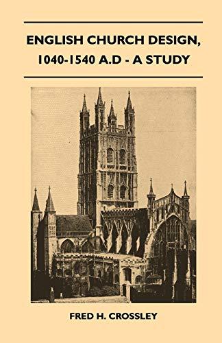 9781446519288: English Church Design, 1040-1540 A.D - A Study
