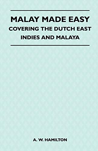 9781446519486: Malay Made Easy - Covering The Dutch East Indies And Malaya