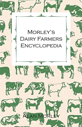 Morleys Dairy Farmers Encyclopedia Illustrated: Alan Morley
