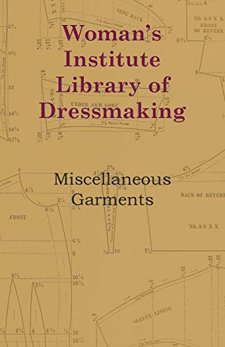Woman's Institute Library Of Dressmaking - Miscellaneous: Anon