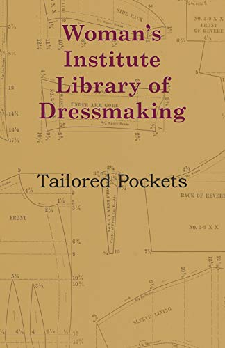 Woman's Institute Library Of Dressmaking - Tailored: Anon