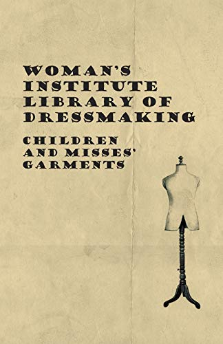 Woman's Institute Library Of Dressmaking - Children: Anon