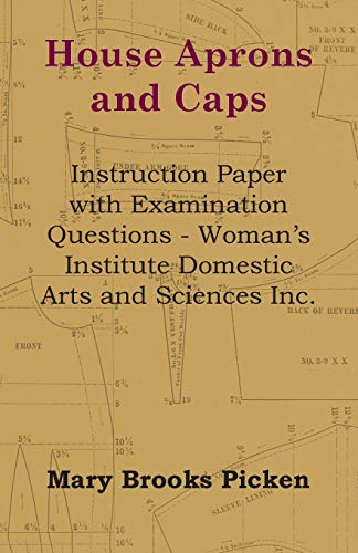 House Aprons And Caps - Instruction Paper: Mary Brooks Picken