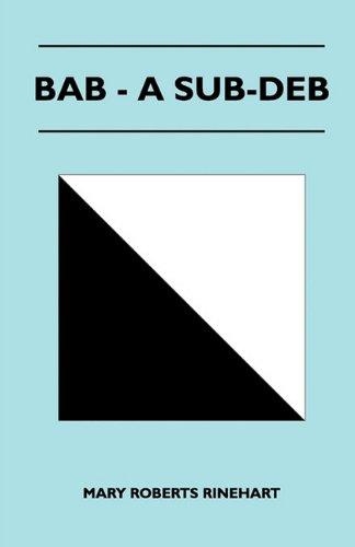 Bab - A Sub-Deb (144652101X) by Mary Roberts Rinehart