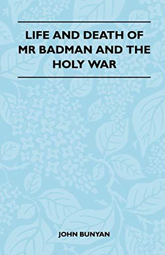 Life and Death of MR Badman and the Holy War: John Jr. Bunyan