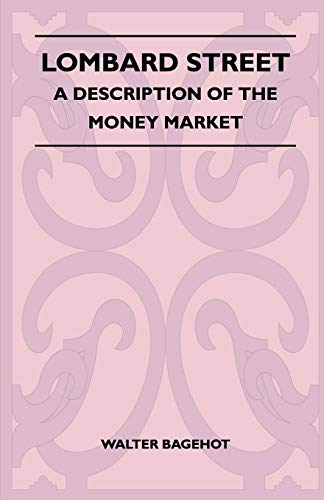 9781446521571: Lombard Street - A Description Of The Money Market