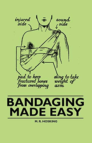 Bandaging Made Easy: M. R. Hosking