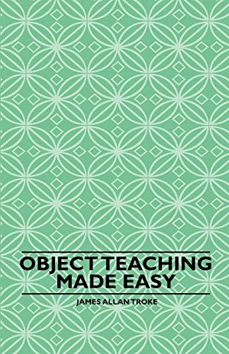 Object Teaching Made Easy: James Allan Troke