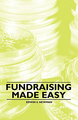 Fundraising Made Easy: Edwin S. Newman