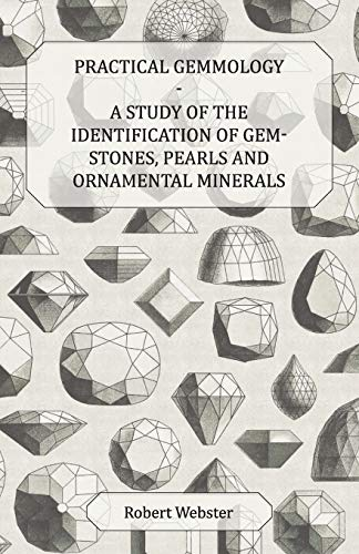 9781446522875: Practical Gemmology - A Study of the Identification of Gem-Stones, Pearls and Ornamental Minerals