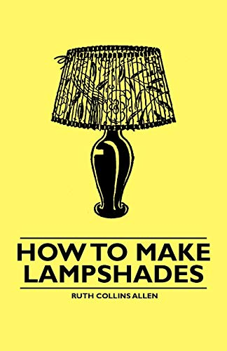 9781446522950: How to Make Lampshades
