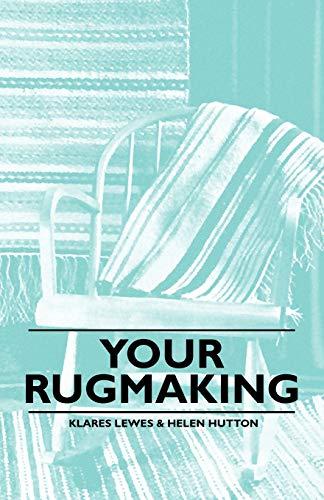 Your Rugmaking (Paperback): Klares Lewes