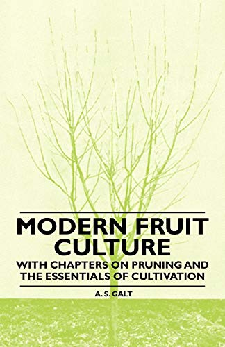 9781446523773: Modern Fruit Culture - With Chapters on Pruning and the Essentials of Cultivation
