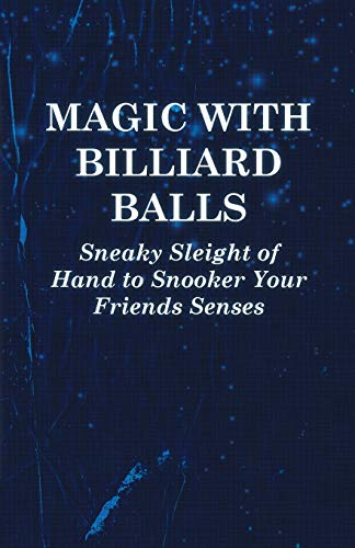 9781446524459: Magic with Billiard Balls - Sneaky Sleight of Hand to Snooker Your Friends Senses