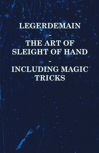 9781446524534: Legerdemain - The Art of Sleight of Hand - Including Magic Tricks