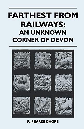 9781446524954: Farthest from Railways: An Unknown Corner of Devon