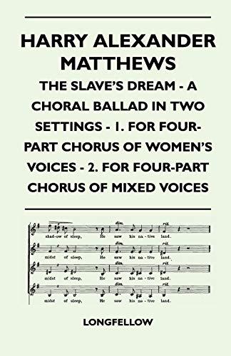 Harry Alexander Matthews - The Slave's Dream: Longfellow