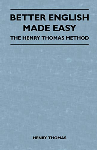 9781446525968: Better English Made Easy - The Henry Thomas Method