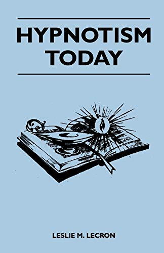 Hypnotism Today: Leslie M. Lecron