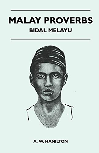 9781446527153: Malay Proverbs - Bidal Melayu