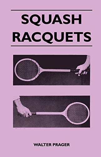 Squash Racquets: Walter Prager