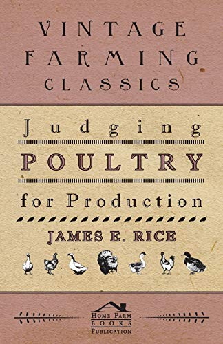 Judging Poultry for Production (Paperback): James E. Rice