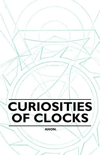 Curiosities of Clocks: Anon.