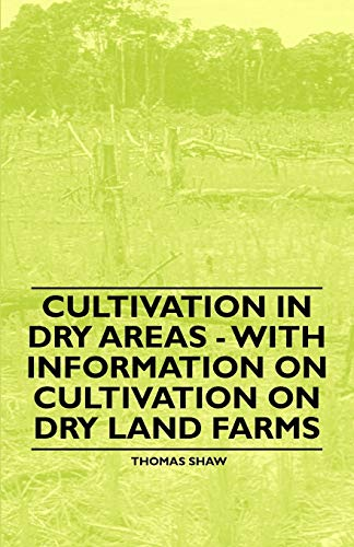 9781446529584: Cultivation in Dry Areas - With Information on Cultivation on Dry Land Farms