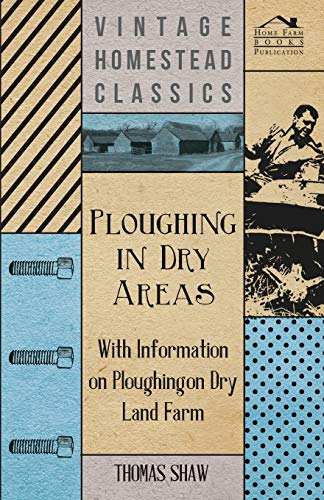 9781446529751: Ploughing in Dry Areas - With Information on Ploughing on Dry Land Farms