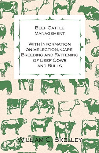 Beef Cattle Management - With Information on: Skelley, William C.