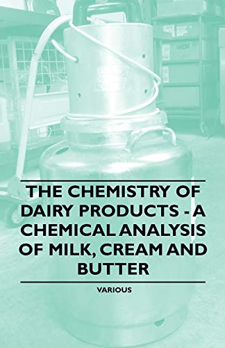 9781446530221: The Chemistry of Dairy Products - A Chemical Analysis of Milk, Cream and Butter