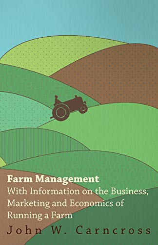 Farm Management - With Information on the: Various