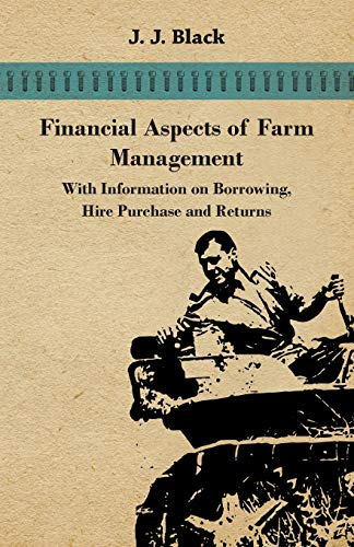 9781446531020: Financial Aspects of Farm Management - With Information on Borrowing, Hire Purchase and Returns