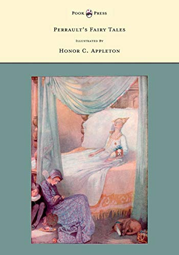 9781446533338: Perrault's Fairy Tales - Illustrated by Honor C. Appleton