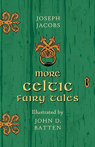 More Celtic Fairy Tales - Illustrated by: Joseph Jacobs, John