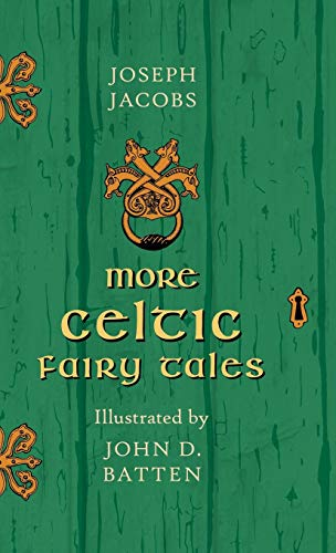 9781446533628: More Celtic Fairy Tales - Illustrated by John D. Batten