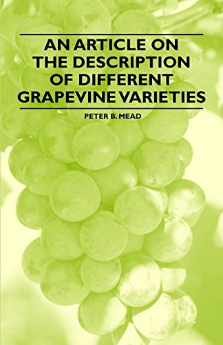 An Article on the Description of Different Grapevine Varieties: Peter B. Mead
