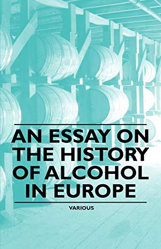 An Essay on the History of Alcohol in Europe: Edward Randolph Emerson