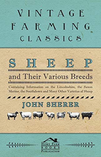 Sheep and Their Various Breeds - Containing: John Sherer