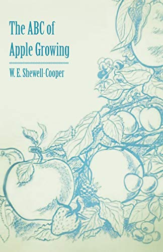The ABC of Apple Growing: W. E. Shewell-Cooper