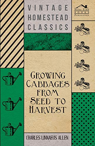 9781446537893: Growing Cabbages from Seed to Harvest