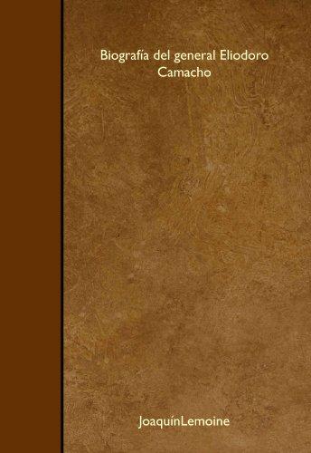 9781446538531: Biografía del general Eliodoro Camacho (Spanish Edition)