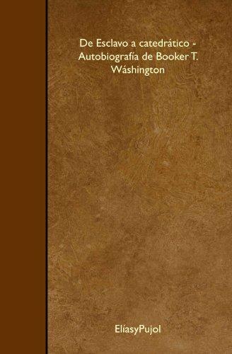 9781446538678: De Esclavo a catedrático - Autobiografía de Booker T. Wáshington (Spanish Edition)