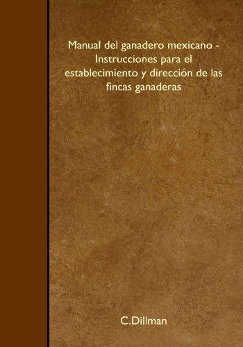 Manual del ganadero mexicano - Instrucciones para: C. Dillman