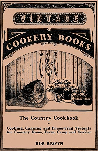 The Country Cookbook: Brown, Bob