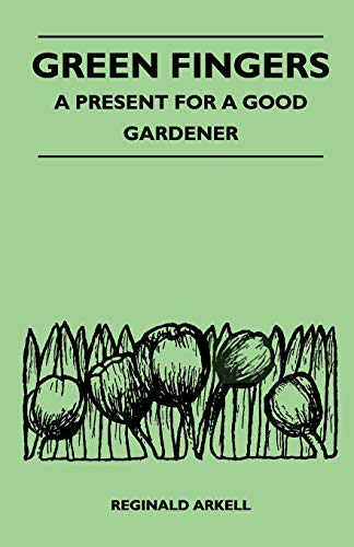 Green Fingers - A Present for a Good Gardener: Reginald Arkell