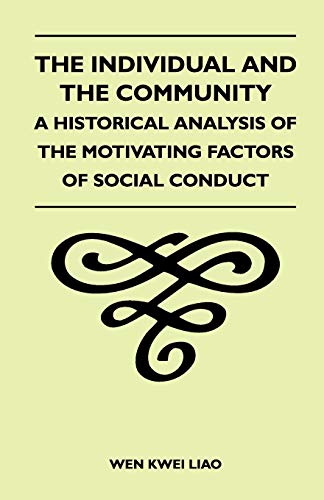 9781446541098: The Individual and the Community - A Historical Analysis of the Motivating Factors of Social Conduct