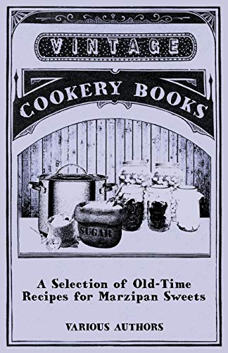 9781446541449: A Selection of Old-Time Recipes for Marzipan Sweets