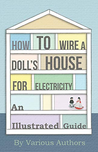 9781446541968: How to Wire a Doll's House for Electricity - An Illustrated Guide